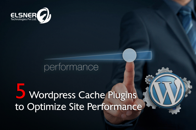 5 Wordpress Cache Plugins To Optimize Website Performance
